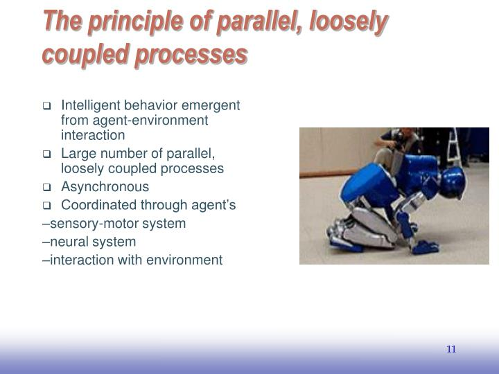 The principle of parallel, loosely coupled processes