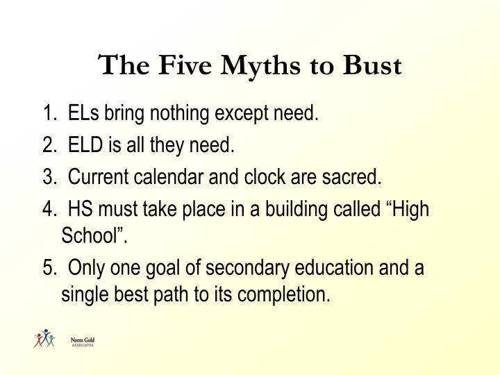 The Five Myths to Bust