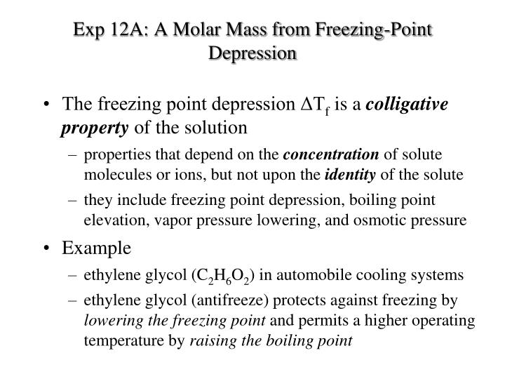 molar mass by freezing point depression essay Molar mass is useful to identifying an unknown substance methods such as using finding the freezing point depression of an unknown substance can help in finding the.
