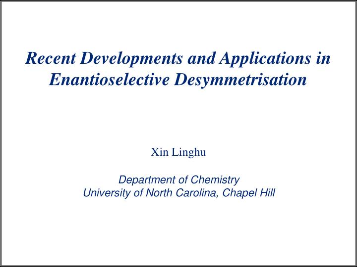 recent developments and applications in enantioselective desymmetrisation
