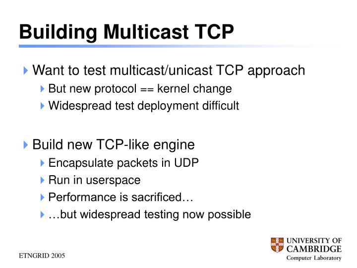 Building Multicast TCP