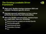 the existing loadable driver framework