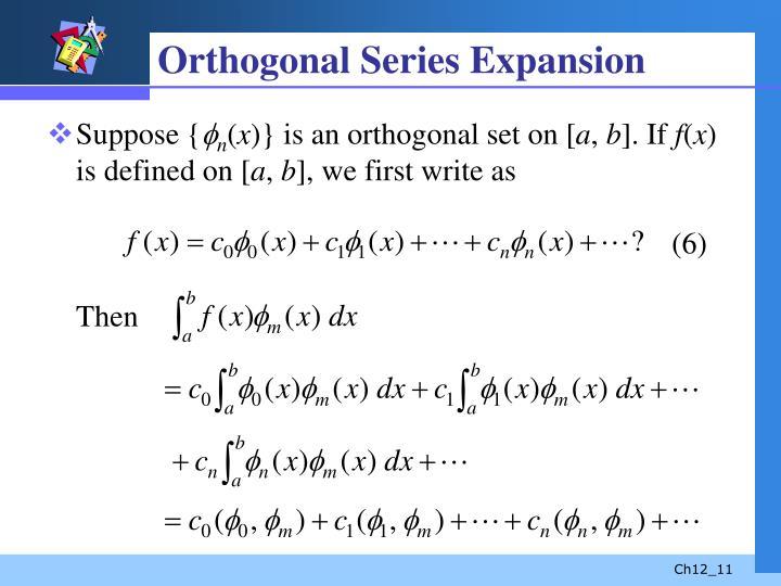 Orthogonal Series Expansion