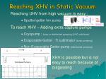 reaching xhv in static vacuum