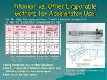 titanium vs other evaporable getters for accelerator use