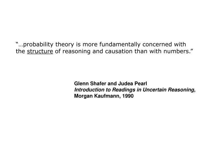 """…probability theory is more fundamentally concerned with the"