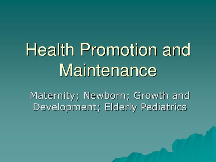 health promotion and maintenance n.