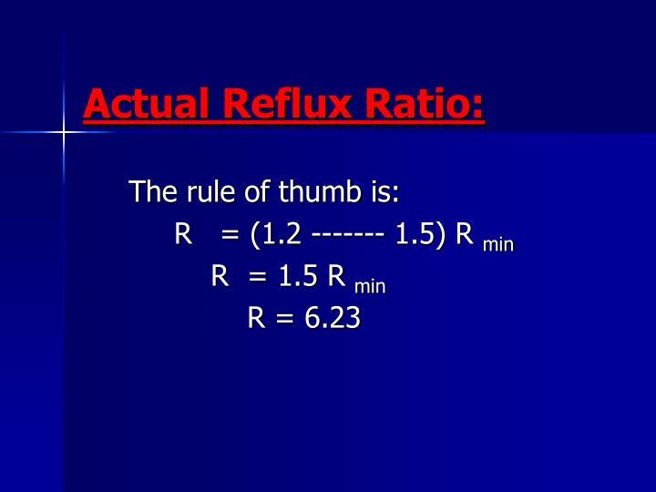 Actual Reflux Ratio: