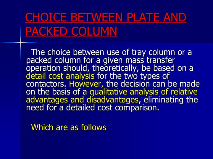 Choice between plate and packed column
