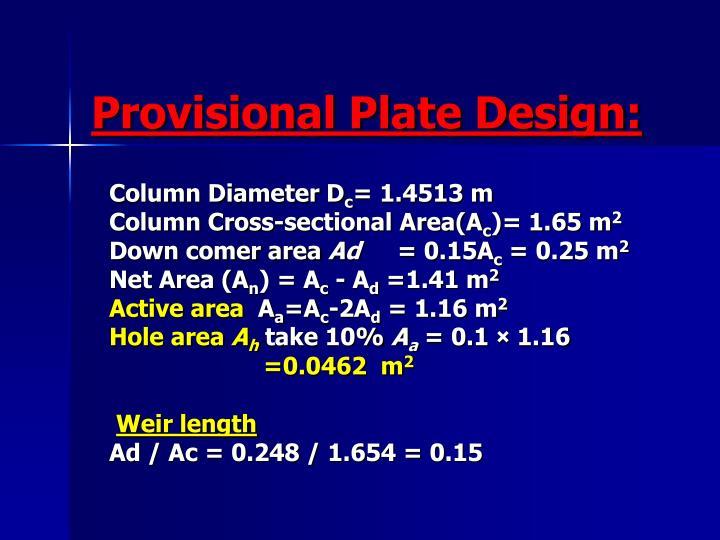 Provisional Plate Design: