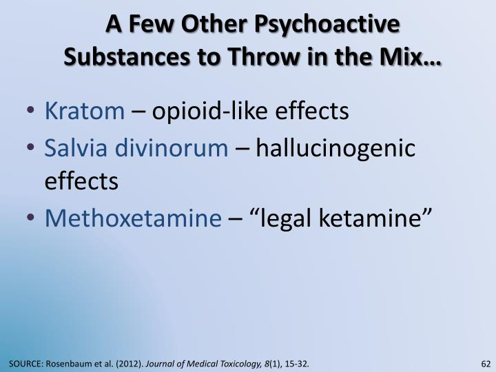 A Few Other Psychoactive Substances to Throw in the Mix…