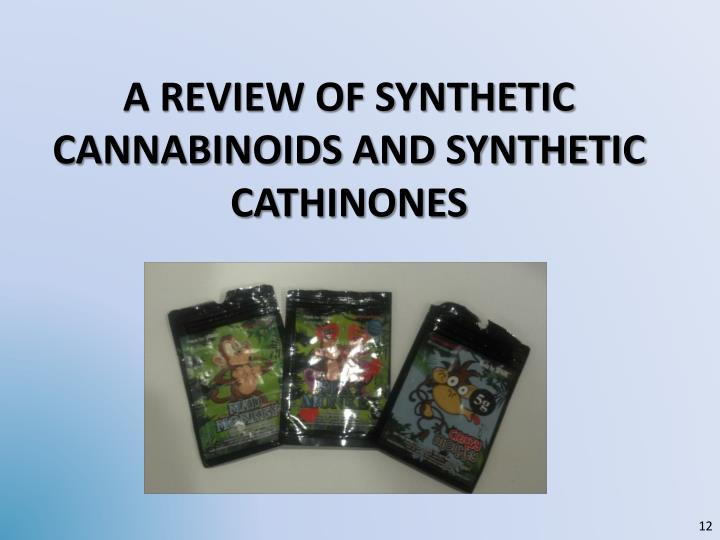 A Review of synthetic cannabinoids and synthetic cathinones