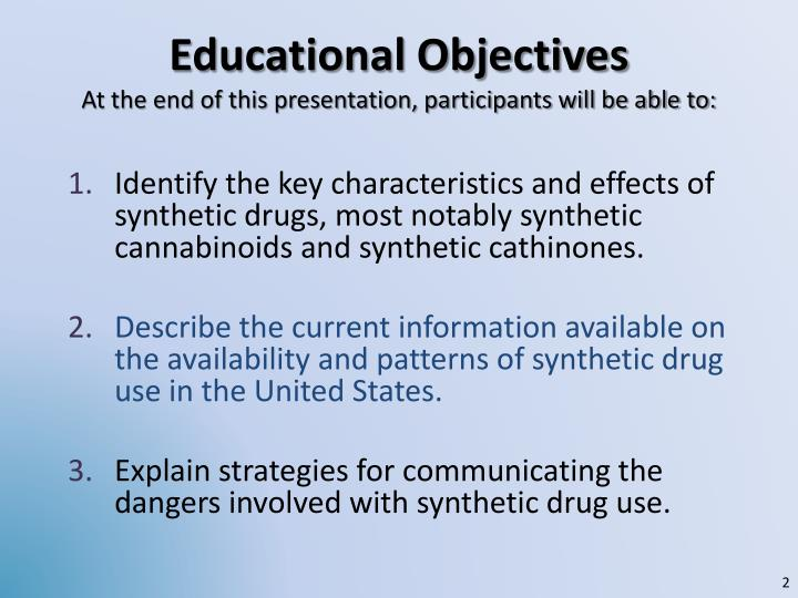 Educational objectives at the end of this presentation participants will be able to