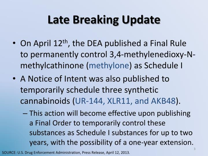 Late breaking update