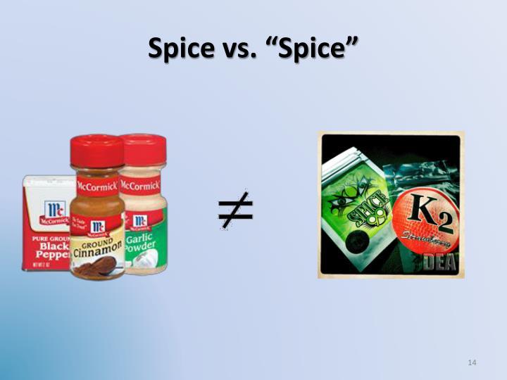 """Spice vs. """"Spice"""""""