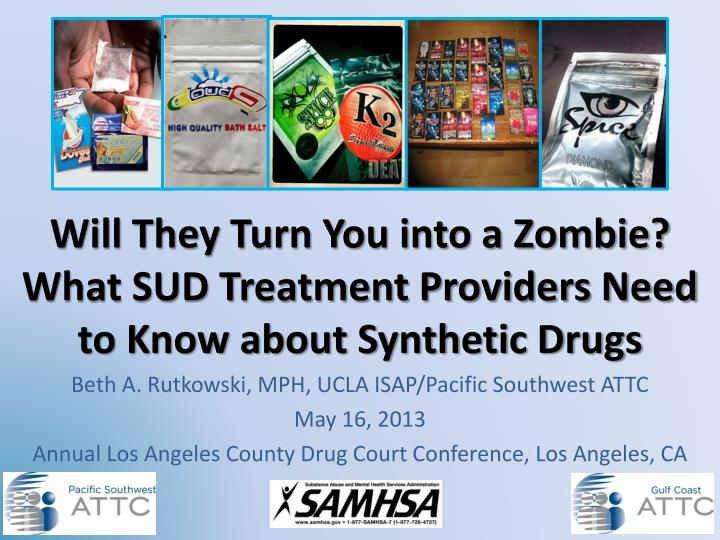 Will they turn you into a zombie what sud treatment providers need to know about synthetic drugs