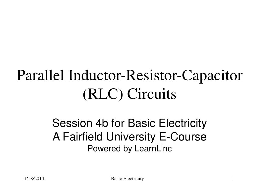 Ppt Parallel Inductor Resistor Capacitor Rlc Circuits Powerpoint Ac Circuit Inductance And Capacitance Lcr In Series N