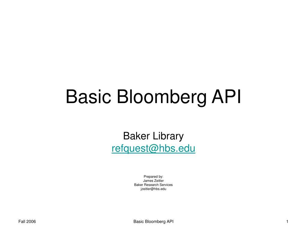 PPT - Basic Bloomberg API PowerPoint Presentation - ID:6782847
