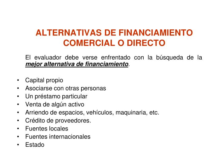 ALTERNATIVAS DE FINANCIAMIENTO COMERCIAL O DIRECTO