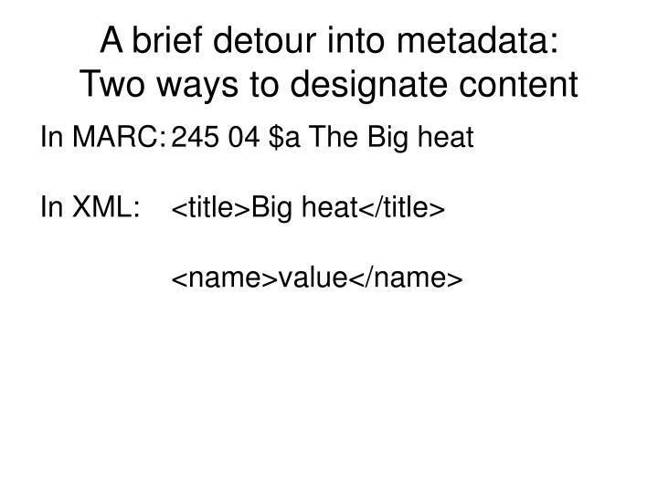 A brief detour into metadata: