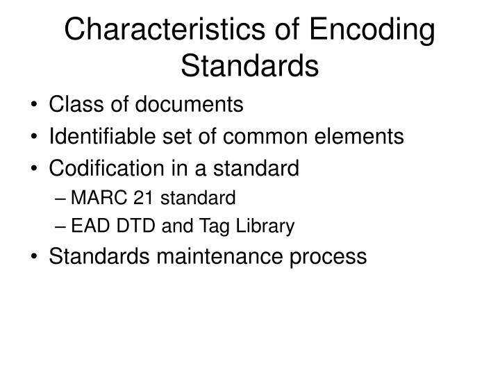 Characteristics of Encoding Standards