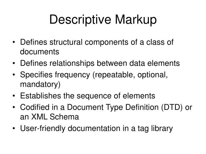 Descriptive Markup