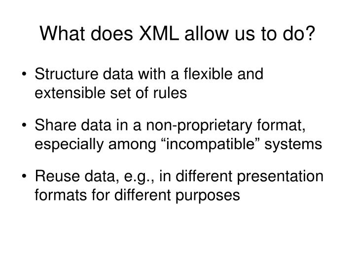 What does XML allow us to do?