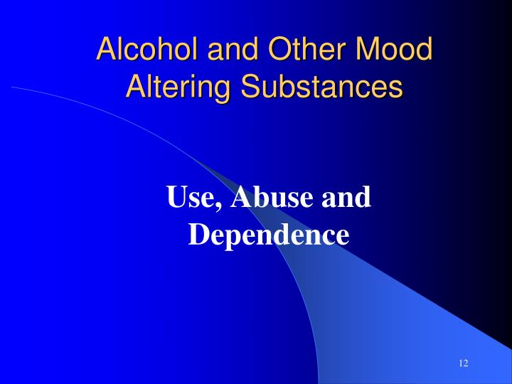 Alcohol and Other Mood Altering Substances