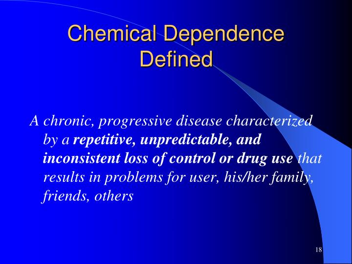 Chemical Dependence Defined
