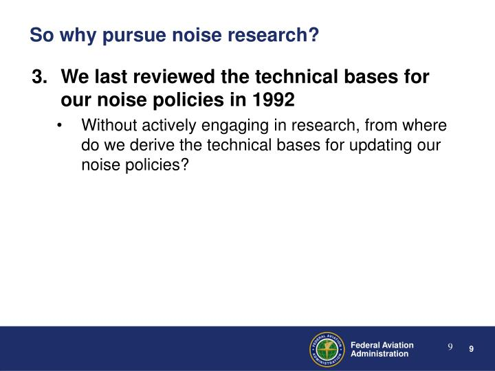 We last reviewed the technical bases for our noise policies in 1992