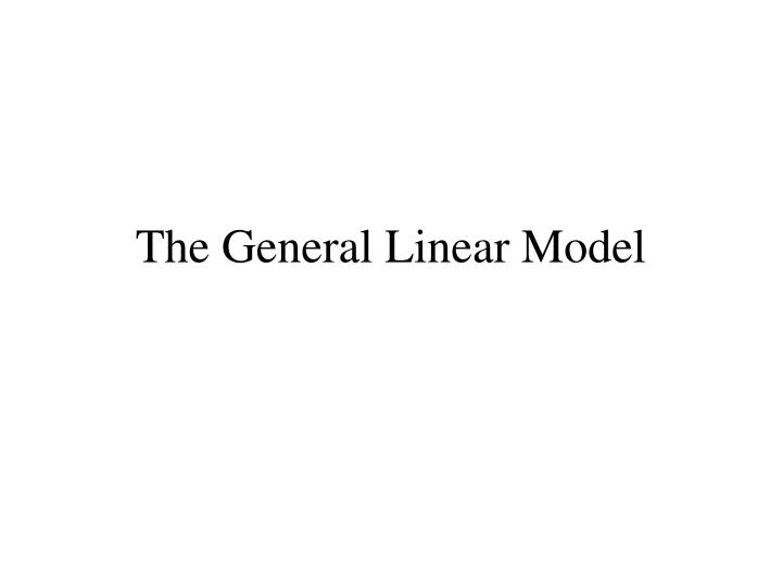 the general linear model n.