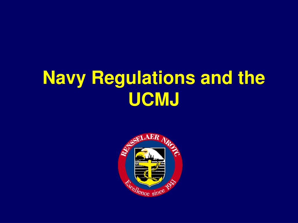 ppt navy regulations and the ucmj powerpoint presentation id 6783504