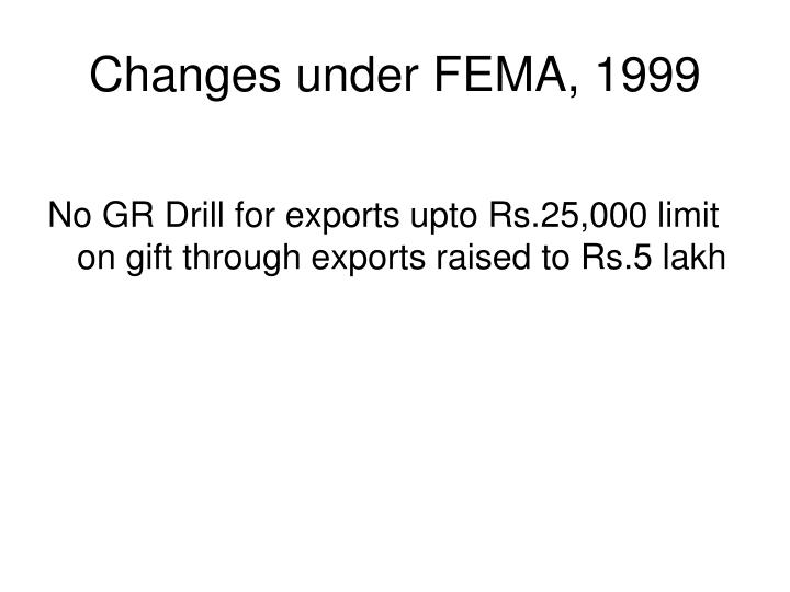 Changes under FEMA, 1999