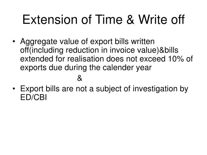 Extension of Time & Write off