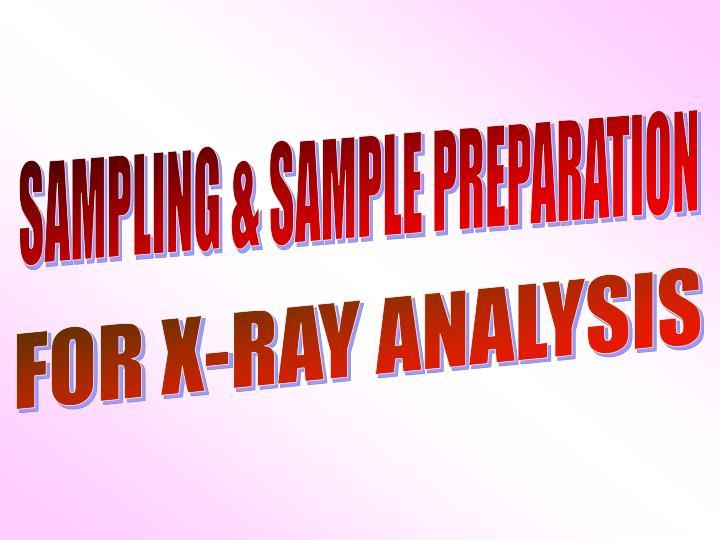 SAMPLING & SAMPLE PREPARATION