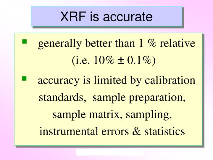 XRF is accurate