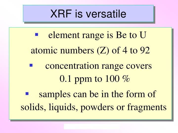 XRF is versatile