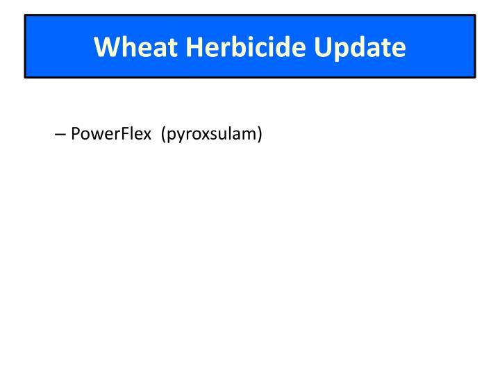 Wheat Herbicide Update