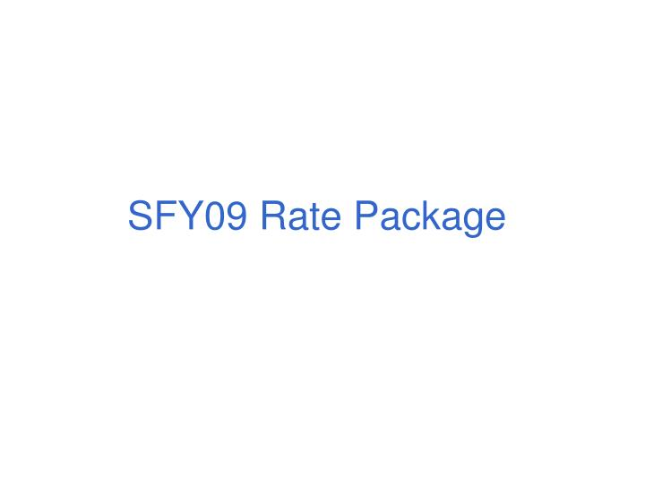 SFY09 Rate Package
