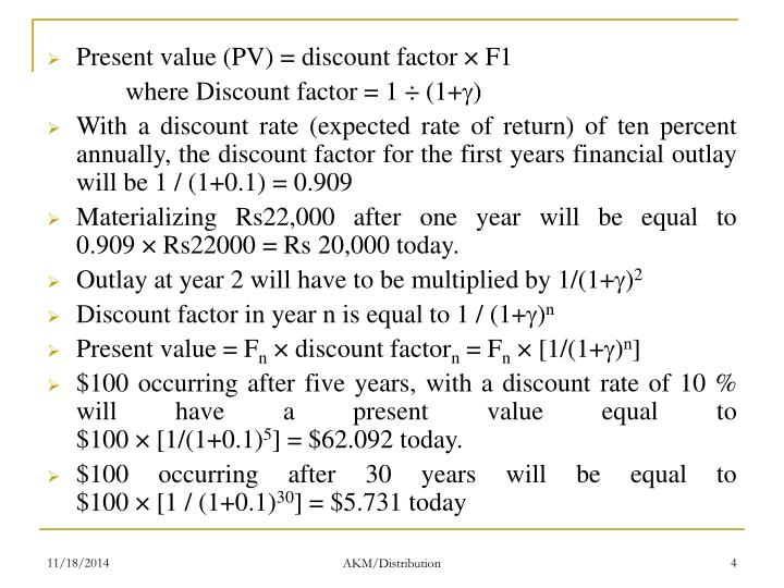Present value (PV) = discount factor × F1