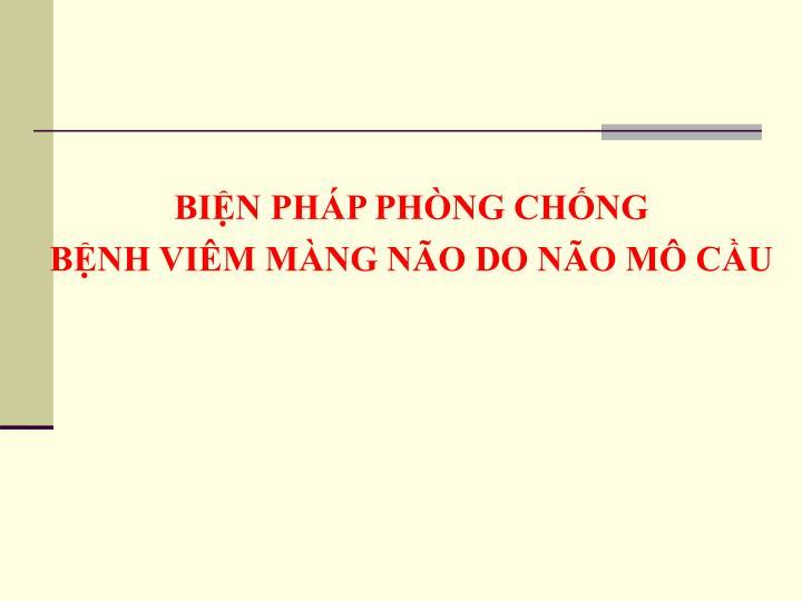 BIỆN PHÁP PHÒNG CHỐNG