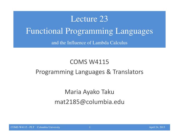 coms w4115 programming languages translators maria ayako taku mat2185@columbia edu
