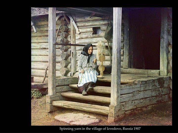 Spinning yarn in the village of Izvedovo, Russia 1907