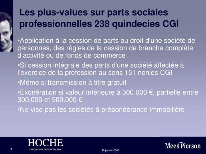 Les plus-values sur parts sociales professionnelles 238 quindecies CGI