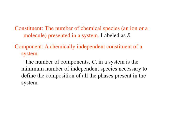 Constituent the number of chemical species an ion or a molecule presented in a system labeled as s