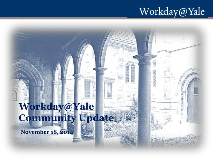 workday@yale community update n.