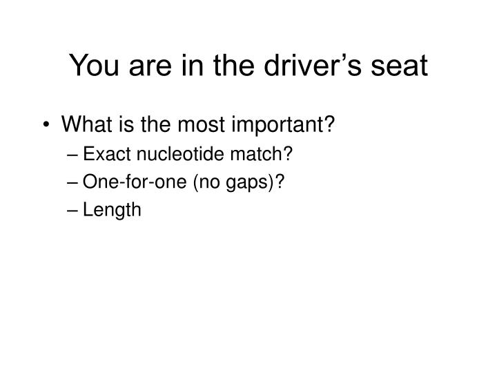 You are in the driver s seat