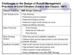 challenges to the design of runoff management practices in cold climates caraco and claytor 1997