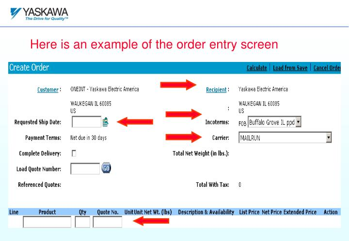 Here is an example of the order entry screen