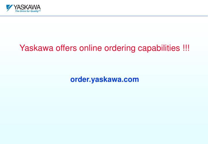 Yaskawa offers online ordering capabilities !!!